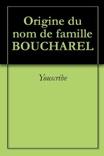 Origine du nom de famille BOUCHAREL (Oeuvres courtes) par Youscribe