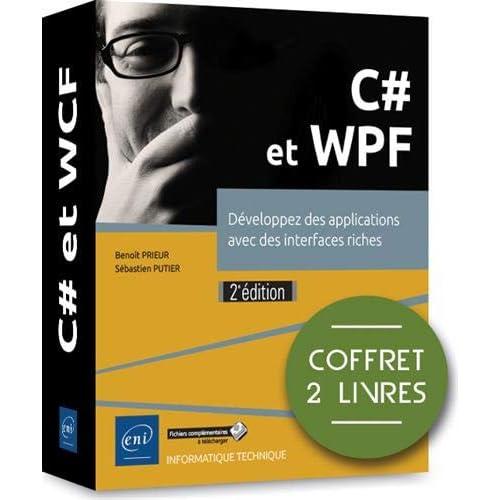 C# et WPF - Coffret de 2 livres : Développez des applications avec des interfaces riches (2e édition)