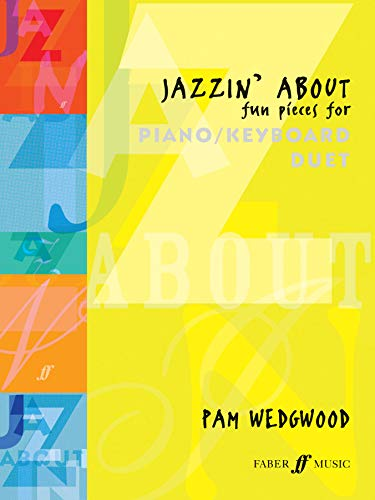 Jazzin' About Piano Duet: (Piano Duet) (Faber Edition: Jazzin' About) (Duets Piano Und Faber Faber)