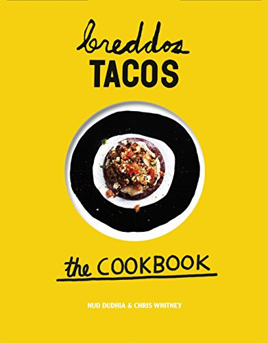 Breddos Tacos: The cookbook por Nud Dudhia