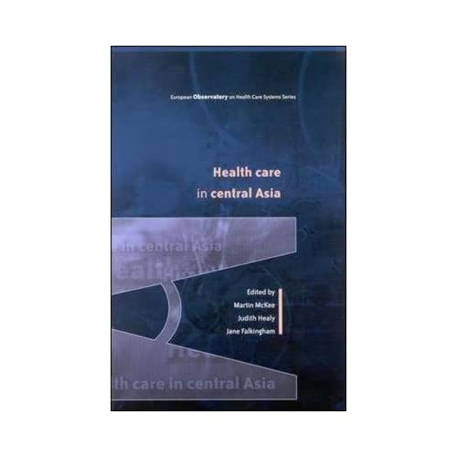 [Health Care in Central Asia] (By: Martin McKee) [published: February, 2002]