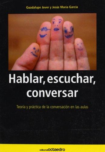 Hablar, escuchar, conversar: Teoría y práctica de la conversación en las aulas (Nuevos instrumentos) - 9788480630955
