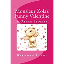 Monsieur Zola's Funny Valentine & Other Stories
