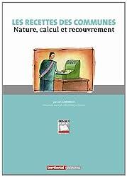 Les Recettes des Communes - Nature, Calcul et Recouvrement