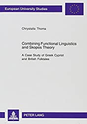 Combining Functional Linguistics and Skopos Theory: A Case Study of Greek Cypriot and British Folktales (Europaische Hochschulschriften) by Chrystalla Thoma (2006-02-16)