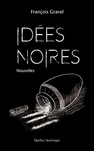 Idées noires de François Gravel 2017