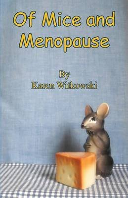 [(Of Mice and Menopause)] [By (author) Karen Witkowski] published on (November, 2013)