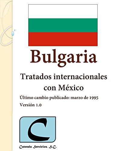 Bulgaria - Tratados Internacionales con México por Cateralu Servicios SC