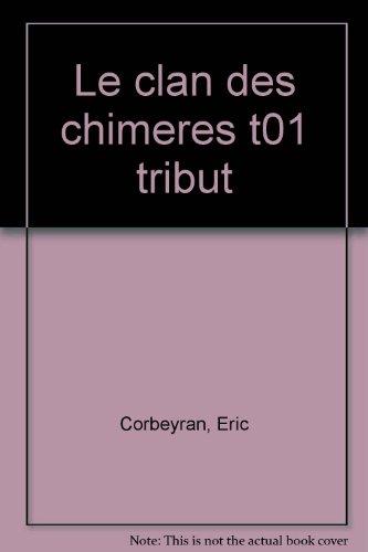 Le clan des chimères, tome 1 : Abeau, le tribut aux enfers