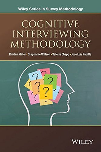 Cognitive Interviewing Methodology: A Sociological Approach for Survey Question Evaluation (Wiley Series in Survey Methodology) (2014-08-12)