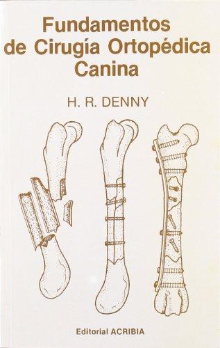Fundamentos de cirugía ortopédica canina por H. R. Denny