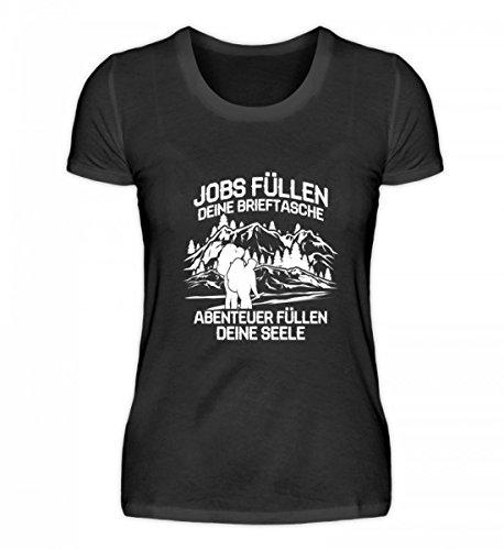 shirt-o-magic Hochwertiges Damenshirt - .Abenteuer Füllen Deine Seele - Geschenk Fern-Reise Rucksack-Urlaub Wandern Klettern