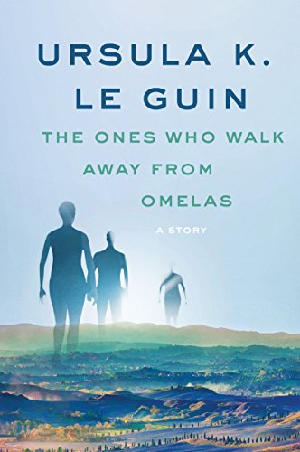 The ones who walk away from Omelas [EN] - Ursula K. Le Guin