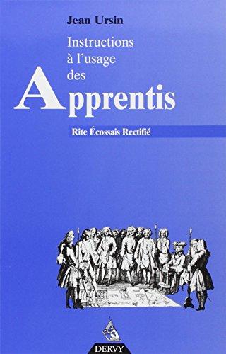 Instructions à l'usage des apprentis au rite écossais rectifié par Jean Ursin