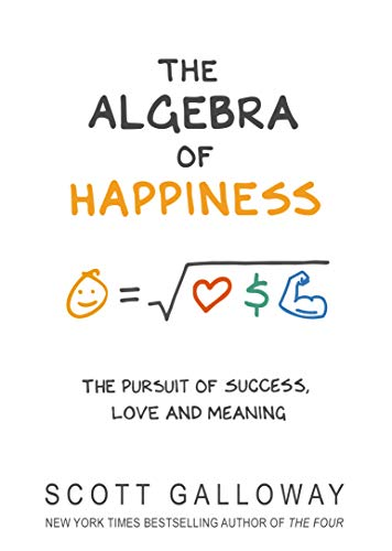 The Algebra of Happiness: Finding the equation for a life well lived (English Edition)