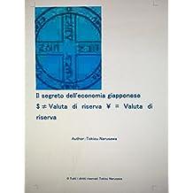Il segreto dell'economia giapponese $Valuta di riserva ¥ = Valuta di riserva (Italian Edition)