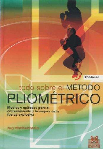 Todo Sobre el Metodo Pliometrico (Deportes)