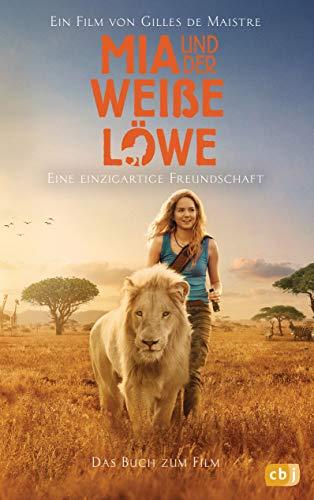 Mia und der weiße Löwe - Das Buch zum Film: Filmstart am 31.01.2019