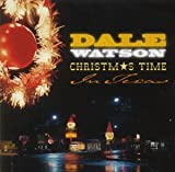 Christmas Time In Texas by Dale Watson His Lone Stars