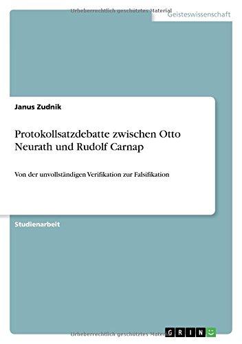 Protokollsatzdebatte zwischen Otto Neurath und Rudolf Carnap: Von der unvollständigen Verifikation zur Falsifikation