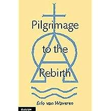 Pilgrimage to the Rebirth by Erlo Van Waveren (1998-01-01)