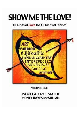 [(Show Me the Love!: All Kinds of Love for All Kinds of Stories)] [Author: Pamela Jaye Smith] published on (March, 2014)