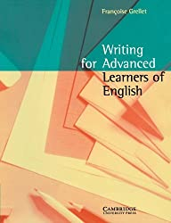 Writing for Advanced Learners of English by Frangoise Grellet (1997-04-28)