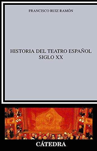 Historia del teatro español, siglo XX (Crítica Y Estudios Literarios) por Francisco Ruiz Ramón