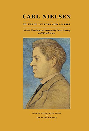 Carl Nielsen: Selected Letters and Diaries (Danish Humanist Texts and Studies)