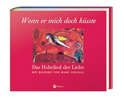 Image of Wenn er mich doch küsste - Das Hohelied der Liebe: Mit Bildern von Marc Chagall