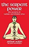 The Serpent Power: The Secrets of Tantric and Shaktic Yoga (Dover Occult)