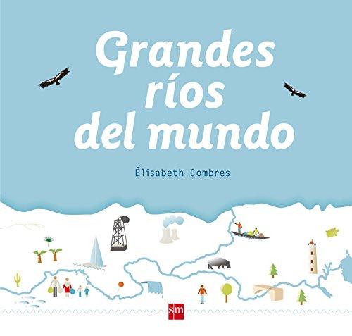 Grandes ríos del mundo por Elisabeth Combres