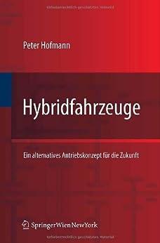 Hybridfahrzeuge: Ein alternatives Antriebskonzept für die Zukunft von [Hofmann, Peter]