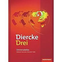 Diercke Drei - aktuelle Ausgabe: Universalatlas mit Arbeitsheft Kartenarbeit (Diercke Drei Universalatlas, Band 1)