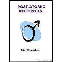 Post-Atomic Integrities (English Edition)