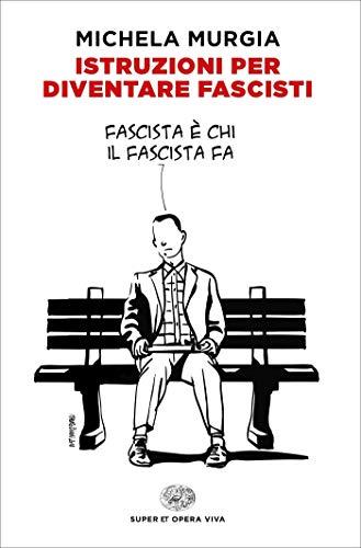 Istruzioni per diventare fascisti (Super ET. Opera viva) (Italian Edition) por Michela Murgia