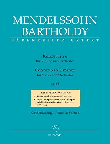 Konzert für Violine und Orchester e-Moll op. 64 (Zweite Fassung 1845). BÄRENREITER URTEXT. Klavierauszug, Stimme(n), Urtextausgabe