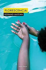 Florescencia par Kopano Matlwa