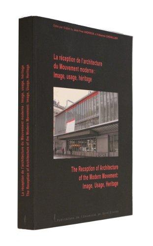 La rception de l'architecture du Mouvement moderne : Image, usage, hritage / The reception of architecture of the modern Movement : Image, Usage, Heritage