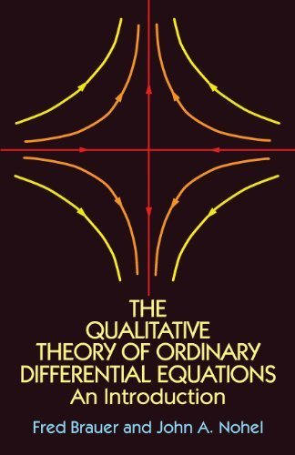 The Qualitative Theory of Ordinary Differential Equations: An Introduction (Dover Books on Mathematics) by Brauer, Fred, Nohel, John A., Mathematics (1989) Paperback