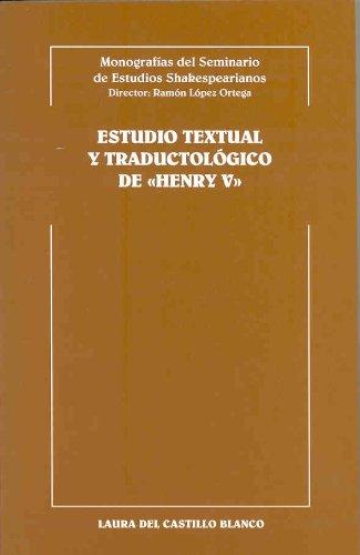 Estudio textual y traductológico deHenry V (Monografías del seminario de estudios Shakespearianos) por Laura Del Castillo Blanco