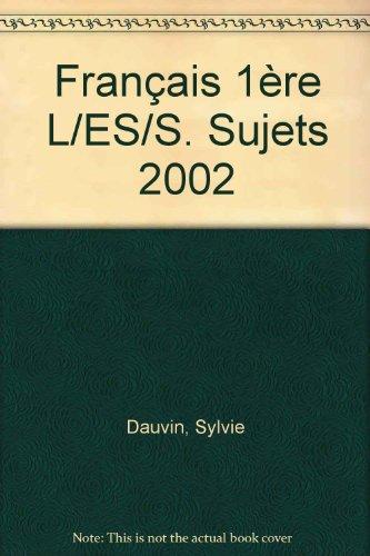 Français 1ère L/ES/S. Sujets 2002
