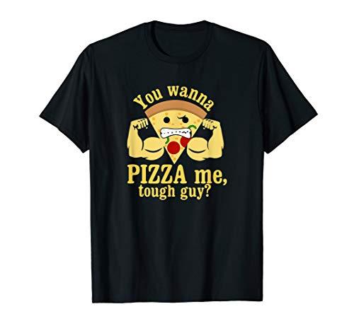 Tough Guy T-shirt (You Wanna Pizza Me, Tough Guy? Lustiges Starker Pizza T-Shirt)