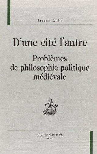 D'une cite l'autre. probleme de philosophie politique medievale (Ec Nø5)