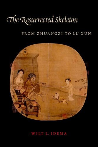 The Resurrected Skeleton: From Zhuangzi to Lu Xun (Translations from the Asian Classics) by Wilt L. Idema (2014-07-08)