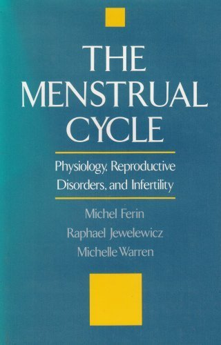 The Menstrual Cycle: Physiology, Reproductive Disorders, and Infertility by Michel Ferin (1993-03-11)