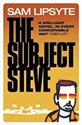 [The Subject Steve] (By: Sam Lipsyte) [published: March, 2003]
