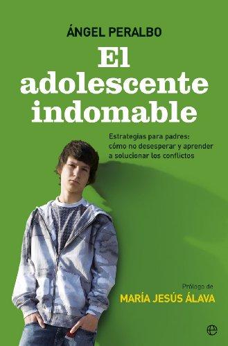 Adolescente indomable, el (Bolsillo (la Esfera)) por Angel Peralbo