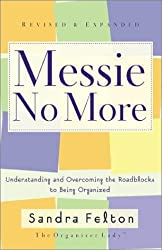 Messie No More: Understanding and Overcoming the Roadblocks to Being Organized by Sandra Felton (2002-10-01)