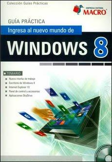 Guia Practica. Ingresa Al Nuevo Mundo De Windows 8 (Incluye CD)